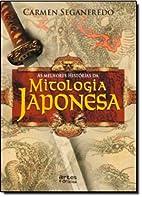 As Melhores Histórias da Mitologia Japonesa…