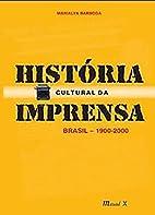 História cultural da imprensa: Brasil,…