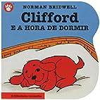 Clifford e a Hora de Dormir by Norman…