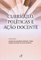 Currículo, políticas e ação docente by…