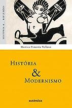 História & modernismo by Monica Pimenta…