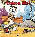 Calvin & Haroldo: Yukon-Ho by Bill Watterson