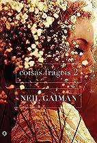 Coisas Frágeis 2 by Neil Gaiman