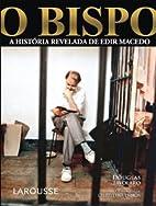 O Bispo A Historia Revelada De Edir Macedo…