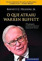 O Que Atraiu Warren Buffett by Jr Barnett C.…