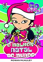 Go Girl!: Best Christmas Ever by Rowan…