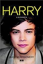 Harry - A Biografia by Alice Montgomery