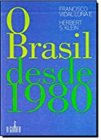 O Brasil Desde 1980 by Francisco Vidal Luna