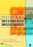 Historia do Movimento Missionario by Justo…