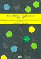 Guia Brasileiro De Producao Cultural 2013 -…