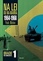 Na lei ou na marra: 1964-1968 (Brado…