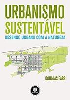 Urbanismo Sustentável. Desenho Urbano…