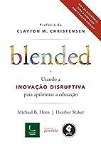 Blended. Usando a Inovação Disruptiva Para…