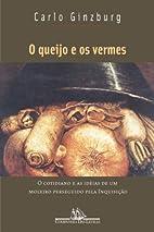 O queijo e os vermes: o cotidiano e as…