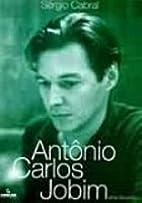 Antonio Carlos Jobim: Uma biografia by…