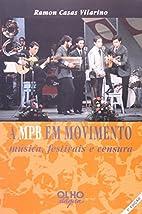 A MPB em movimento: Musica, festivais e…