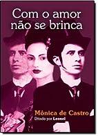 Com Amor Não se Brinca by ESPACO VIDA E…
