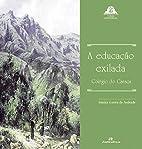A educação exilada: Colégio do Caraça by…