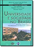Paula, Maria de Fatima Costa de: Universidade E Sociedade No Brasil: Oposicao Propositiva Ao Neoliberalismo Na Educacao Superior