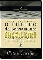 O Futuro do Pensamento Brasileiro by Olavo…
