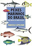 Szpilman, Marcelo: Peixes Marinhos Do Brasil: Guia Pratico De Identificacao