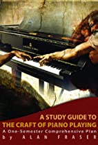 A Study Guide to The Craft of Piano Playing…
