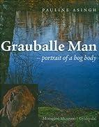 Grauballe Man: Portrait of a Bog Body…