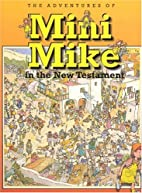 Mini Mike in The New Testament by Jose'…