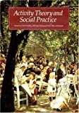 Chaiklin, Seth: Activity Theory and Social Practice: Cultural-Historical Approaches