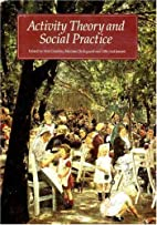 Activity Theory and Social Practice:…
