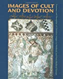 Greenwood, R. E.: Images of Cult and Devotion: Function and Reception of Christian Images in Medieval and Post-Medieval E Urope