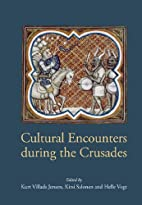 Cultural Encounters During the Crusades by K…
