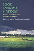Beyond Democracy in Cambodia: Political…