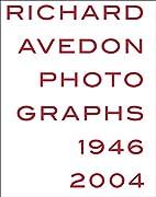 Richard Avedon: Photographs 1946-2004 by…