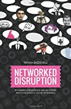 Networked Disruption: Rethinking Oppositions…
