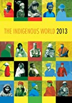 The indigenous world 2013 by IWGIA