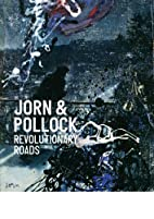 Jorn & Pollock: Revolutionary Roads by Poul…
