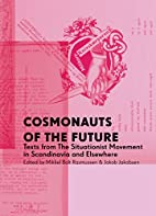 Cosmonauts of the Future: Texts from the…