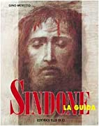 Sindone: la guida by Gino Moretto