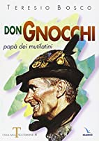 Don Gnocchi. Papà dei mutilatini by…