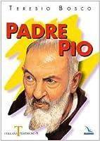 Padre Pio by Teresio Bosco