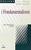 Jean-François Mayer: I fondamentalismi