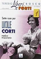 Sette rose per Lucille Corti, medico…