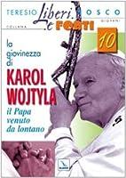 ˆLa ‰giovinezza di Karol Wojtyla: il papa…