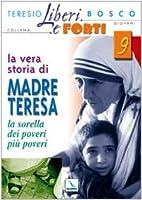 La vera storia di Madre Teresa. Sorella dei…