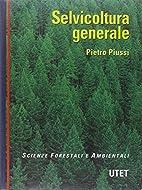 Selvicoltura generale by Pietro Piussi