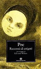 Racconti di enigmi by Edgar Allan Poe