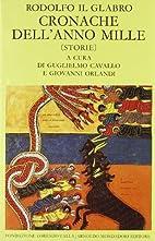 Cronache dell'anno Mille. Storie by Rodulfus…