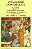 Augustine: Confessioni (Scrittori greci e latini)