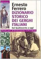 Dizionario storico dei gerghi italiani. Dal…